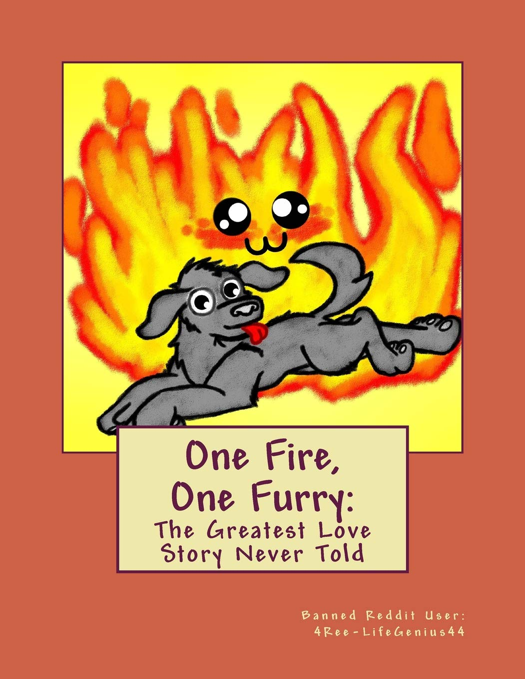 One Fire, One Furry: The Greatest Love Story Never Told: Banned