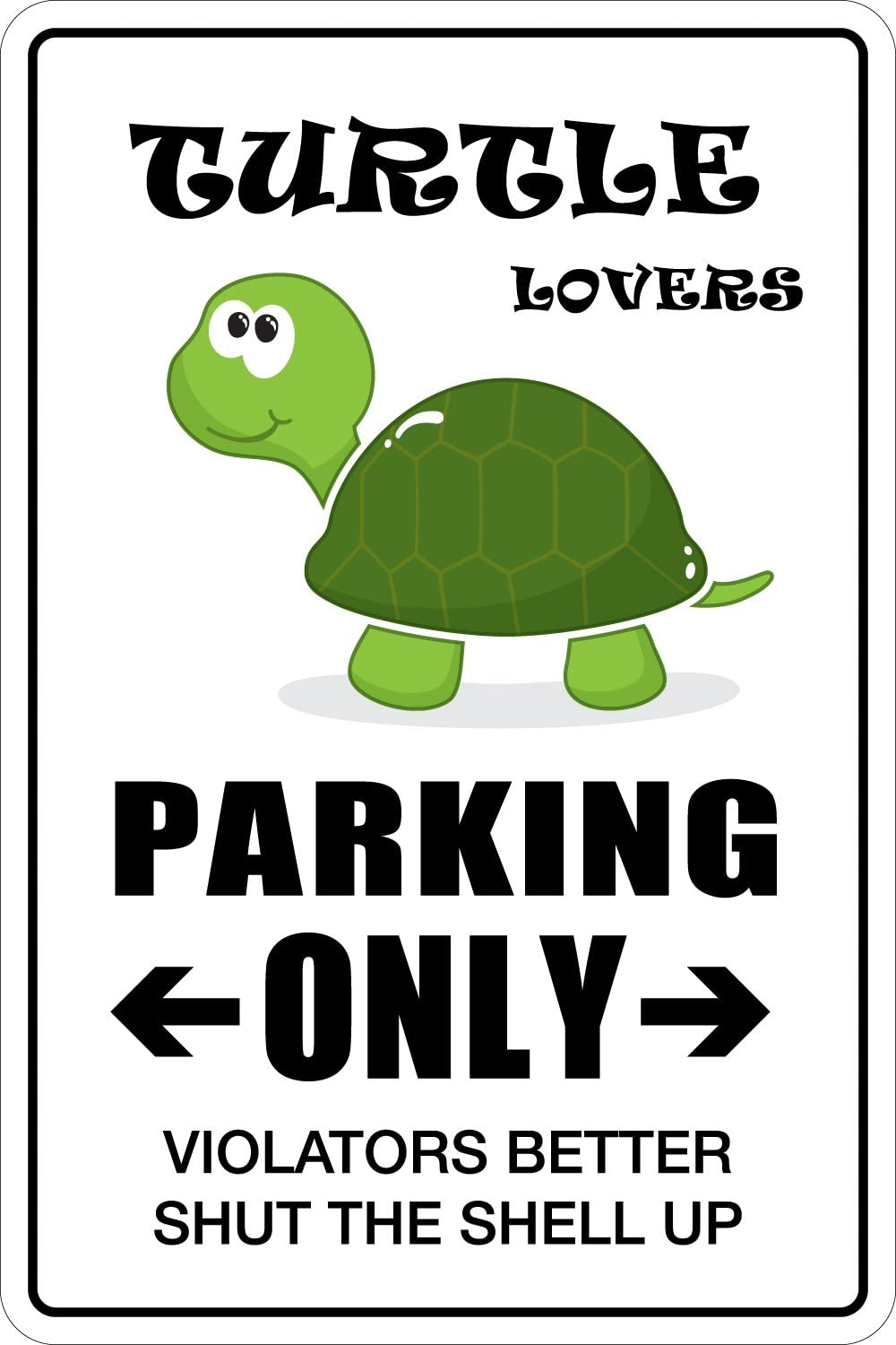 "StickerPirate Turtle Lovers Parking Only 8"" x 12"" Metal Novelty Sign Aluminum NS 161"