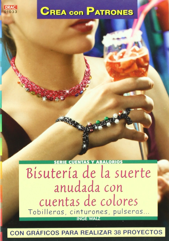 Serie Abalorios nº 33. BISUTERIA DE LA SUERTE ANUDADA CON CUENTAS DE COLORES PDF
