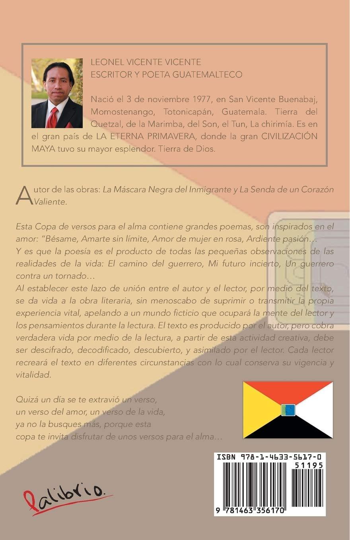 Una Copa de Versos Para El Alma: Poemas de La Vida y del Amor: Amazon.es: Vicente, Leonel Vicente: Libros