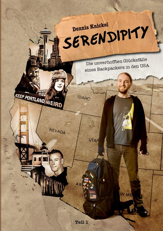 Serendipity  Die Unverhofften Glücksfälle Eines Backpackers In Den USA – Teil 1  Let Your Light Shine In The World