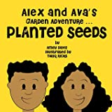 Alex and Ava's Garden Adventure ... Planted Seeds