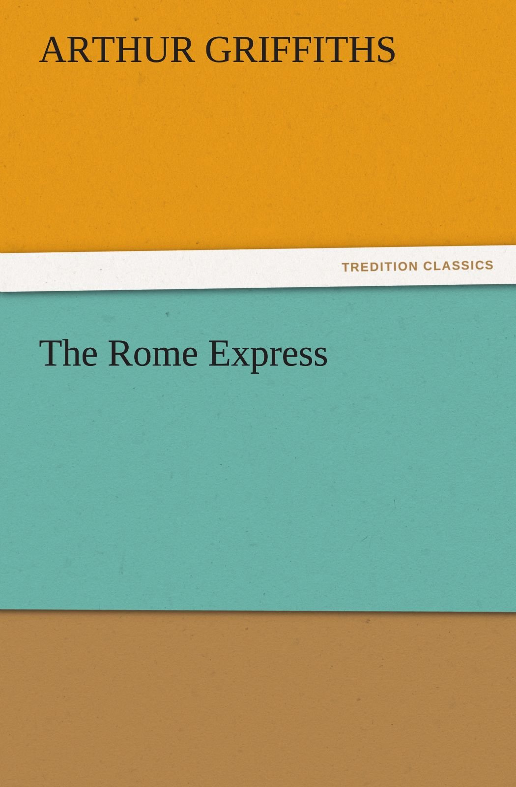 The Rome Express (TREDITION CLASSICS) ebook