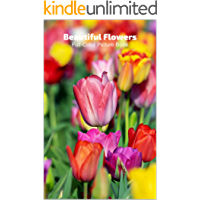 Beautiful Flowers Full-Color Picture Book: Flower Picture Book Flowers Nature Gardening