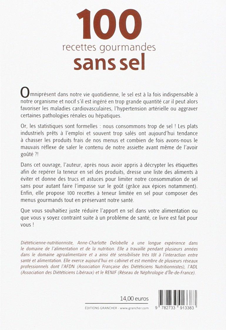 100 recettes gourmandes sans sel: Anne-Charlotte Delobelle: 9782733913383:  Amazon.com: Books