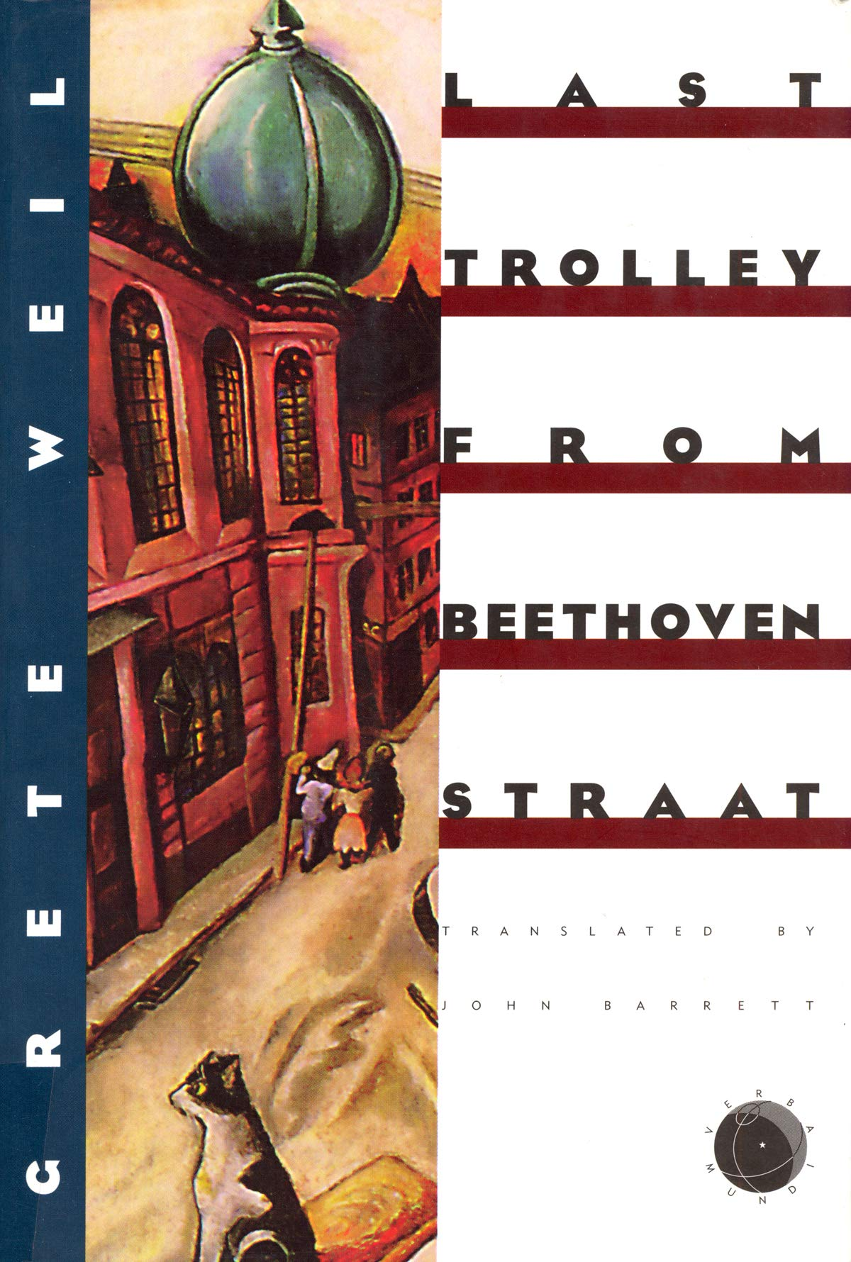 Last Trolley from Beethovenstraat (Verba Mundi (Hardcover)), Grete Weil
