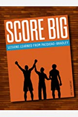 Success Books: Score Big (Lessons Learned from Manny Pacquiao vs. Tim Bradley) (Go Booklets Book 1) Kindle Edition