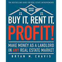 Buy It, Rent It, Profit! (Updated Edition): Make Money as a Landlord in ANY Real Estate Market (English Edition)