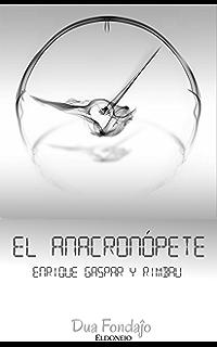 El anacronópete: Viaje a China - Metempsicosis (Clásicos nº 4) (Spanish Edition