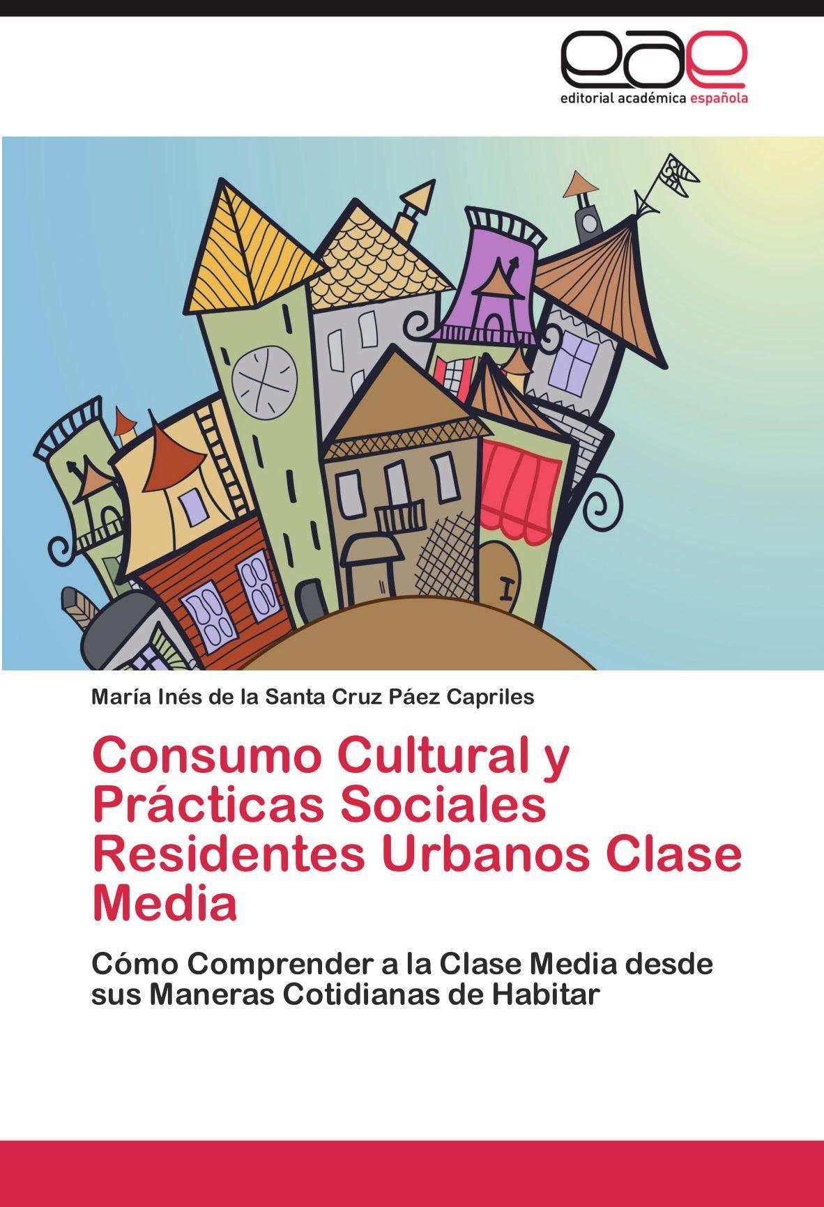 Consumo Cultural y Prácticas Sociales Residentes Urbanos Clase ...