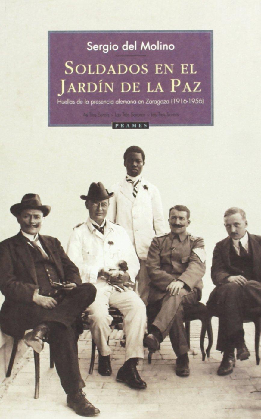 SOLDADOS EN EL JARDIN DE LA PAZ - PRAMES: Sergio del Molino ...