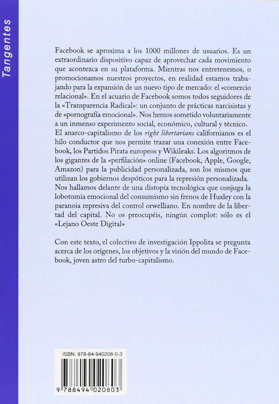 En el acuario de Facebook : el resistible ascenso del anarco-capitalismo: Ippolita DAyala-Valva: 9788494020803: Amazon.com: Books