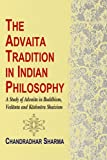 Advaita Tradition in Indian Philosophy: A Study of Advaita in Buddhism, Vedanta & Kashmira Shaivism