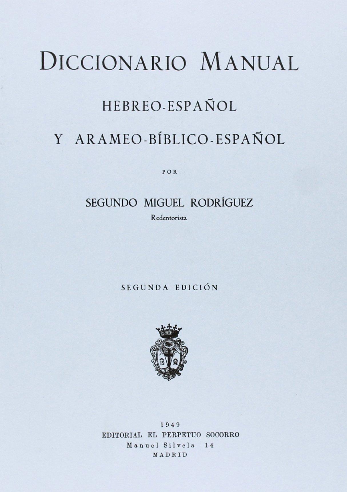 Diccionario manual hebreo-español y arameo bíblico-español: Segundo Miguel  Rodríguez: 9788428400947: Amazon.com: Books