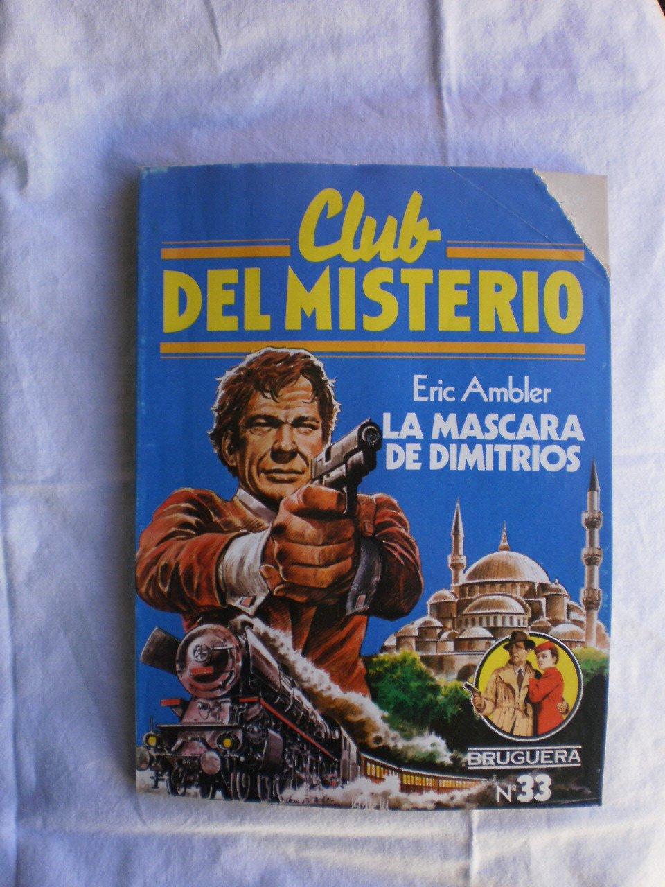 Club del Misterio numero 033: La mascara de Dimitrios numerado 1 en interior: Amazon.es: Eric Ambler: Libros