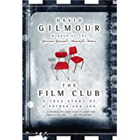 The Film Club: A True Story of a Father and a Son