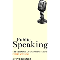 Public Speaking: The Ultimate Guide to Mastering Public Speaking (English Edition)