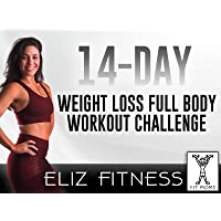 14-Day Weight Loss Full Body Workout Challenge | Eliz Fitness