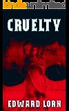 Cruelty: A Novel