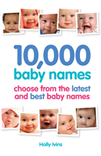 Baby Names Your Guide To Selection And Meaning Baby Names