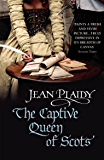 The Captive Queen of Scots: (Mary Stuart)