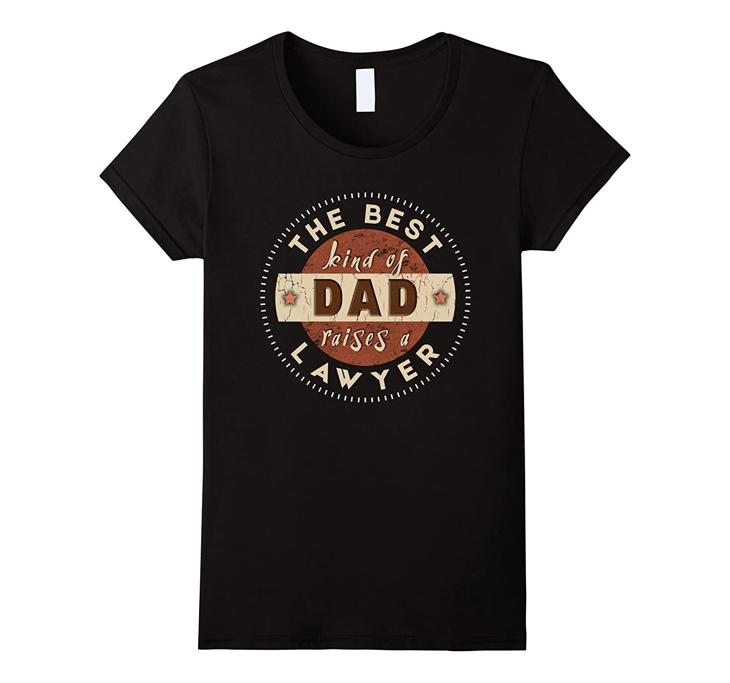 The Best Kind of Dad Raises a Lawyer – Fathers Day T-Shirt