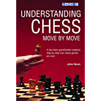Understanding Chess Move by Move (English Edition)