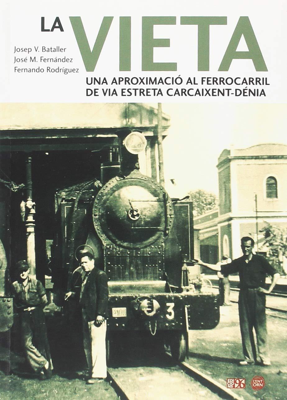 La Vieta: Una aproximació al ferrocarril de via estreta Carcaixent ...