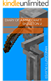 Diary of a minecraft skeleton 2 (Dairy of a minecraft skeleton)
