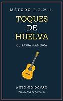 TOQUES DE HUELVA: Tabulados De Guitarra Flamenca