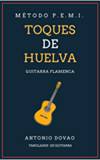 TOQUES DE HUELVA: Tabulados de guitarra flamenca (Falsetas de Guitarra flamenca nº 1)