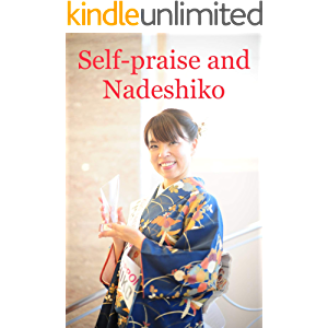 Self-praise and Nadeshiko (Nadeshiko books Book 3)