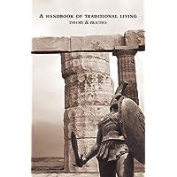 A Handbook of Traditional Living