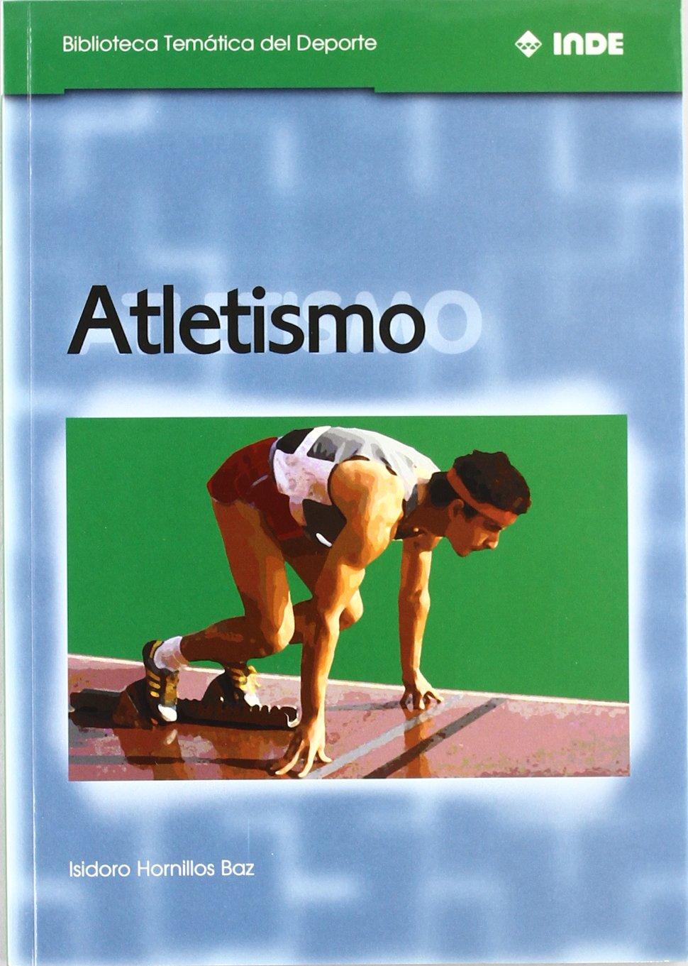 Atletismo (Spanish Edition): Isidoro Hornillos Baz: 9788495114211: Amazon.com: Books