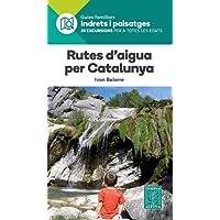 RUTES D'AIGUA PER CATALUNYA- INDRETS I PAISATGES