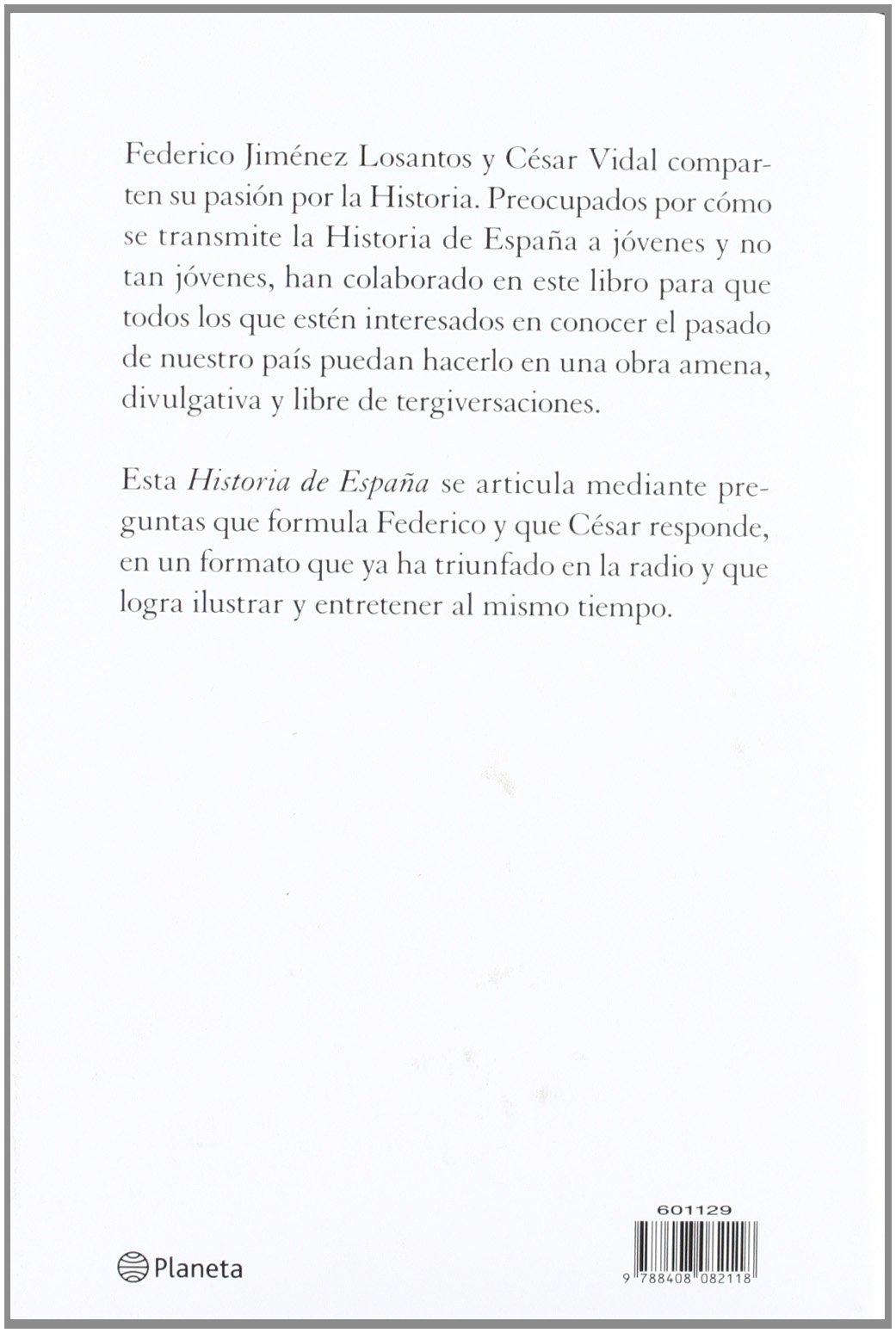 Historia de España ((Fuera de colección)): Amazon.es: Vidal, César, Jiménez Losantos, Federico: Libros