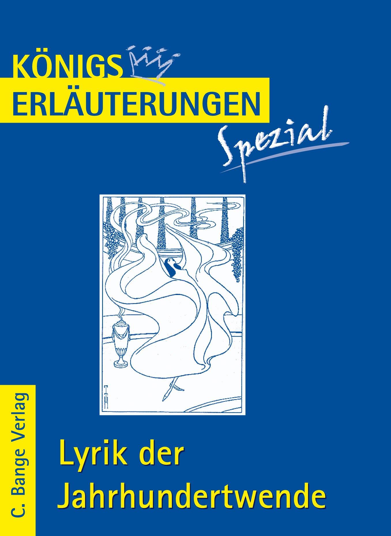 Königs Erläuterungen Spezial: Lyrik der Jahrhundertwende: Interpretationen zu wichtigen Werken der Epoche