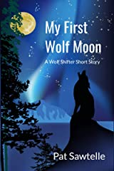 My First Wolf Moon: A Wolf Shifter Short Story Kindle Edition