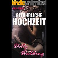 Dirty Wedding - Gefährliche Hochzeit