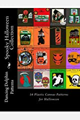 Spooky Halloween Collection: 16 Plastic Canvas Patterns for Halloween Paperback