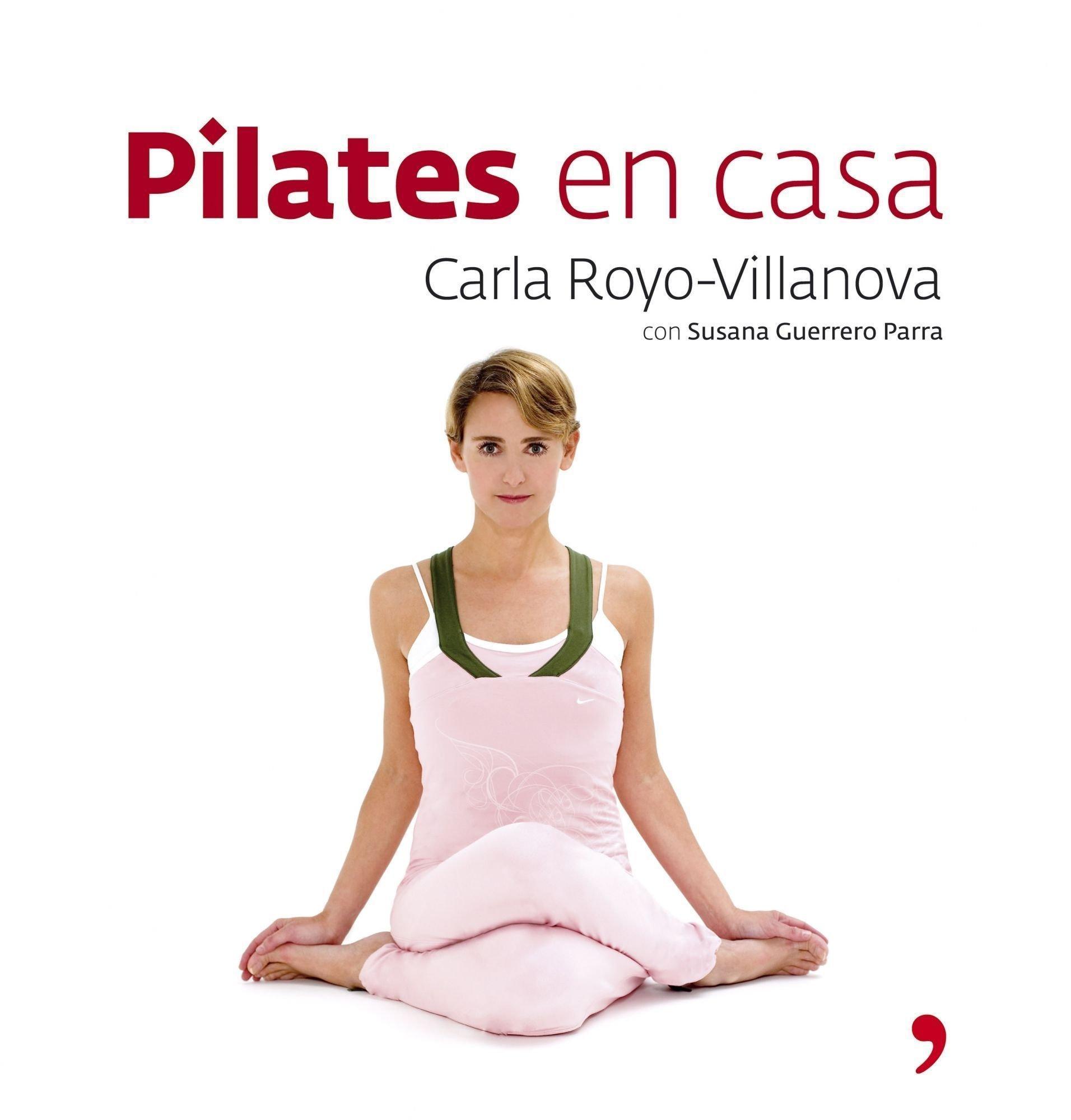 Pilates En Casa Fuera De Colección Spanish Edition Royo Villanova Carla 9788484606192 Books
