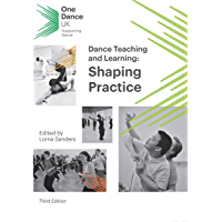 Dance Teaching and Learning: Shaping Practice: edited by Lorna Sanders book cover