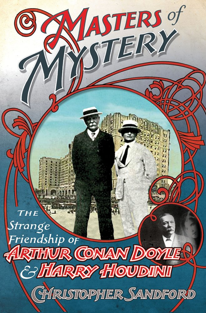 Read Online Masters of Mystery: The Strange Friendship of Arthur Conan Doyle and Harry Houdini PDF