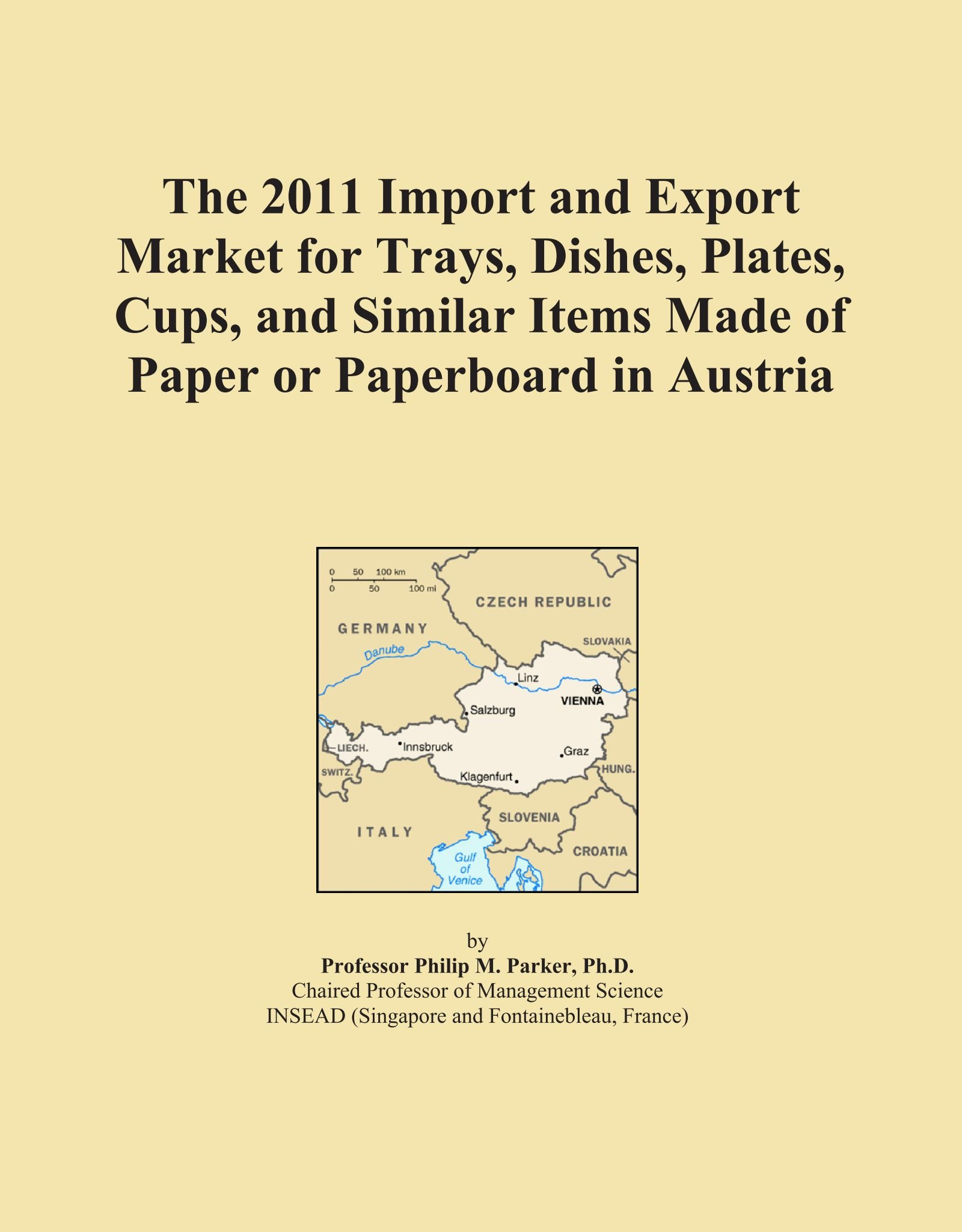 Download The 2011 Import and Export Market for Trays, Dishes, Plates, Cups, and Similar Items Made of Paper or Paperboard in Austria pdf