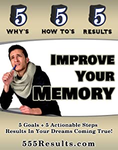 Improve Your Memory (555 Results Series Book 11)
