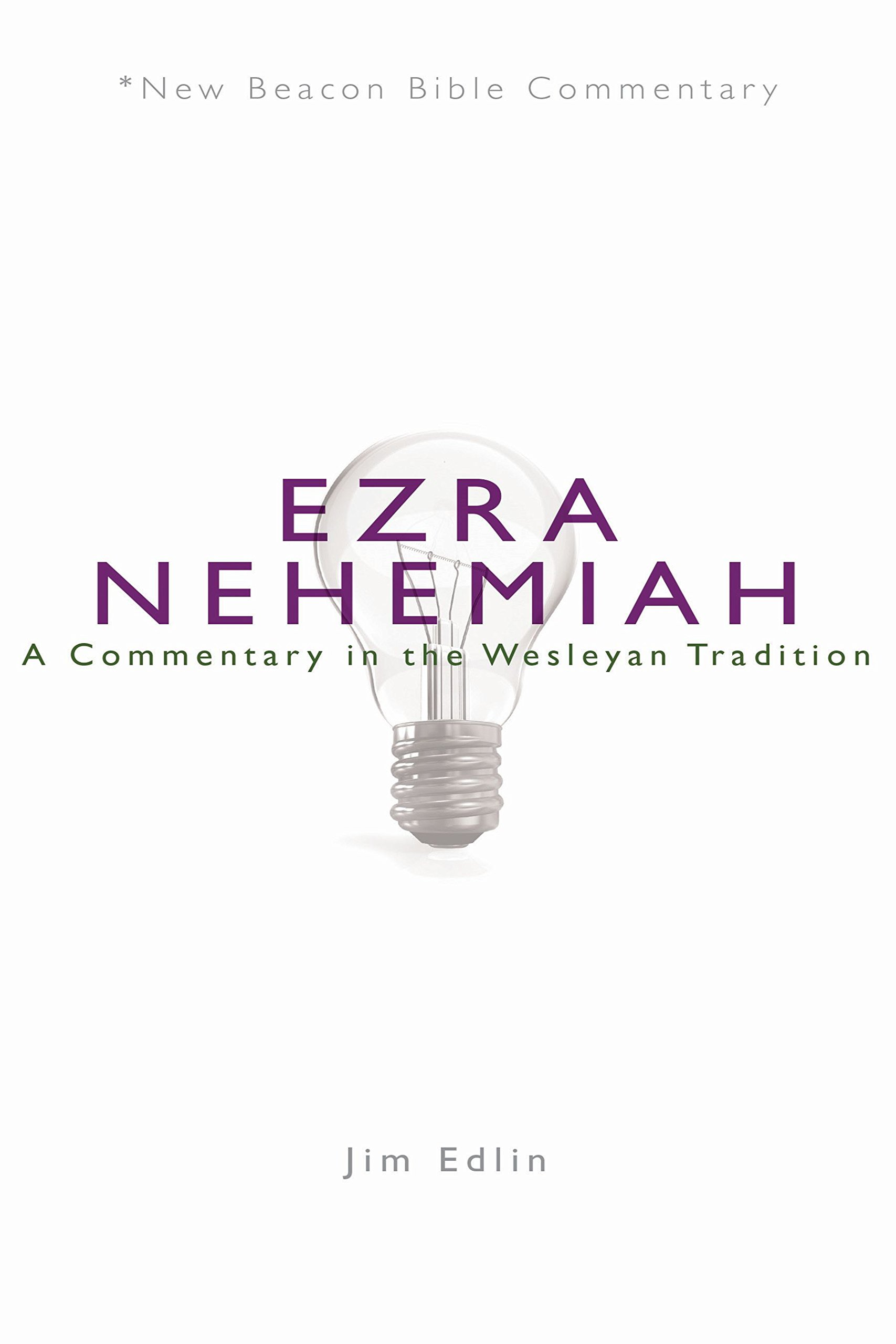 Read Online NBBC, Ezra/Nehemiah: A Commentary in the Wesleyan Tradition (New Beacon Bible Commentary) ebook