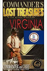 COMMANDER'S LOST TREASURES YOU CAN FIND IN THE STATE OF VIRGINIA - FULL COLOR EDITION Kindle Edition