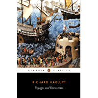 Voyages and Discoveries: The Principal Navigations, Voyages, Traffiques and Discoveries of the English Nation (English Library)