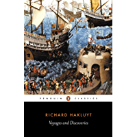Voyages and Discoveries: The Principal Navigations, Voyages, Traffiques and Discoveries of the English Nation (English Library) (English Edition)