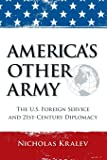 America's Other Army: The U.S. Foreign Service and 21st-Century Diplomacy (Second Updated Edition)